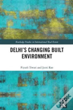 Delhi S Changing Built Environment