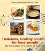 Delicious Healthy Cooking For Busy People
