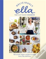 Deliciously Ella The Plant-Based Cookbook: