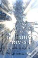 Delirium Dives: Stories From The Ski Slopes