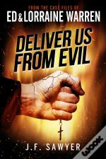 Deliver Us From Evil: From The Case Files Of Ed & Lorraine Warren