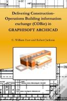 Delivering Construction-Operations Building Information Exchange (Cobie) In Graphisoft Archicad