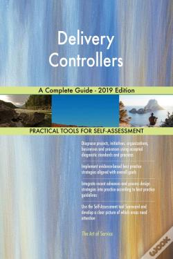 Wook.pt - Delivery Controllers A Complete Guide - 2019 Edition