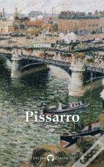 Delphi Complete Paintings Of Camille Pissarro (Illustrated)