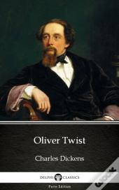 Delphi'S Oliver Twist By Charles Dickens (Illustrated)