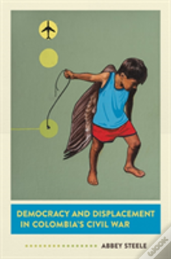 Wook.pt - Democracy And Displacement In Colombia'S Civil War