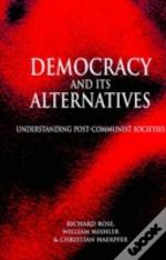 Democracy And Its Alternatives