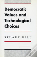 Democratic Values And Technological Choices