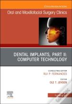 Dental Implants, Part Ii: Computer Technology, An Issue Of Oral And Maxillofacial Surgery Clinics Of North America