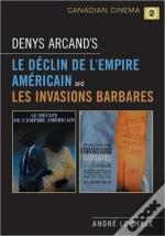 Denys Arcand'S Le 'Declin De L'Empire Americain' And Les 'Invasions Barbares'
