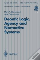 Deontic Logic, Agency And Normative Systems