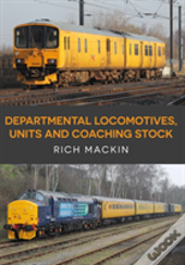 Departmental Locomotives, Units And Coaching Stock