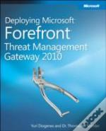 Deploying Microsoft Forefront Threat Management Gateway