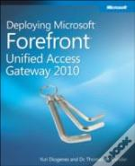 Deploying Microsoft(R) Forefront(R) Unified Access Gateway 2010