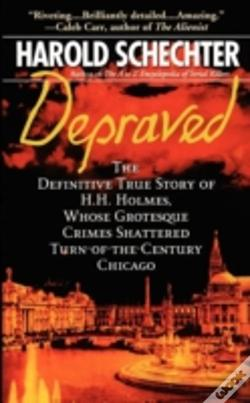 Wook.pt - Depraved: The Definitive True Story Of H