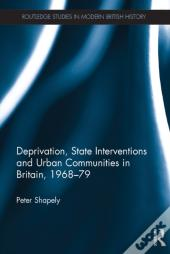 Deprivation, State Interventions And Urban Communities In Britain, 1968-79