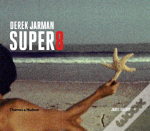 Derek Jarman'S Super 8