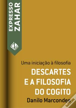 Wook.pt - Descartes E A Filosofia Do Cogito