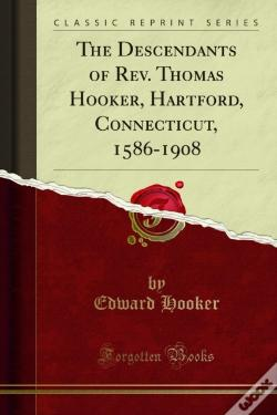 Wook.pt - Descendants Of Rev. Thomas Hooker, Hartford, Connecticut, 1586-1908