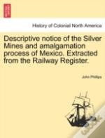 Descriptive Notice Of The Silver Mines A