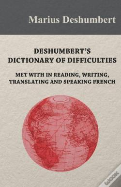 Wook.pt - Deshumbert'S Dictionary Of Difficulties Met With In Reading, Writing, Translating And Speaking French