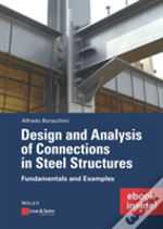 Design And Analysis Of Connections In Steel Structures - Fundamentals And Examples