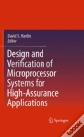 Design And Verification Of Microprocessor Systems For High-Assurance Applications
