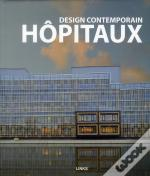 Design Contemporain : Hopitaux. Hospitals Health Facilities.