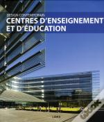 Design Contemporain. Centres D'Enseignement Et D'Education