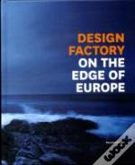 Design Factory On The Edge Of Europe