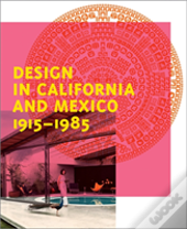 Design In California And Mexico 1915-1985
