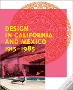 Wook.pt - Design In California And Mexico 1915-1985