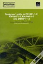 Designers' Guide To En 1991-1-2, En 1992-1-2, En 1993-1-2 And En 1994-1-2 (Eurocode)
