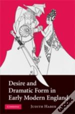 Desire And Dramatic Form In Early Modern England