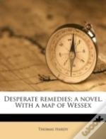 Desperate Remedies; A Novel. With A Map