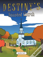 Destiny'S Haunted Church