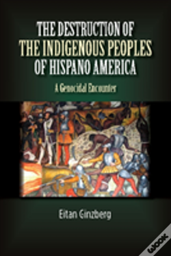 Wook.pt - Destruction Of The Indigenous Peoples Of Hispano America