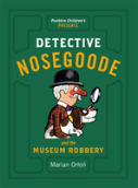 Detective Nosegoode And The Museum Robbery