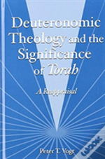 Deuteronomic Theology And The Significance Of Torah