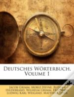 Deutsches W Rterbuch, Volume 1