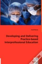Developing And Delivering Practice-Based Interprofessional Education