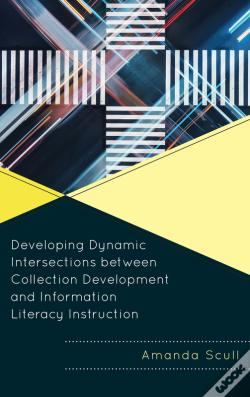 Wook.pt - Developing Dynamic Intersections Between Collection Development And Information Literacy Instruction