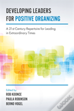 Developing Leaders For Positive Organizing