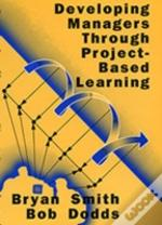 Developing Managers Through Project-Based Learning