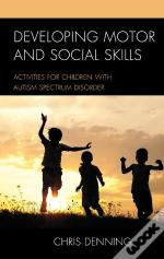 Developing Motor And Social Skills