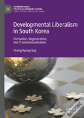 Developmental Liberalism In South Korea