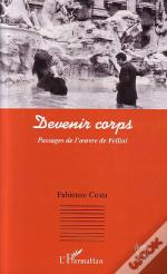 Devenir Corps ; Passages De L'Oeuvre De Fellini