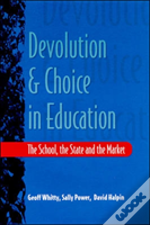 Devolution And Choice In Education
