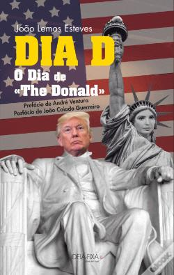Wook.pt - DIA D - O Dia de «The Donald»