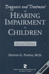Diagnosis And Treatment Of Hearing Impairment In Children